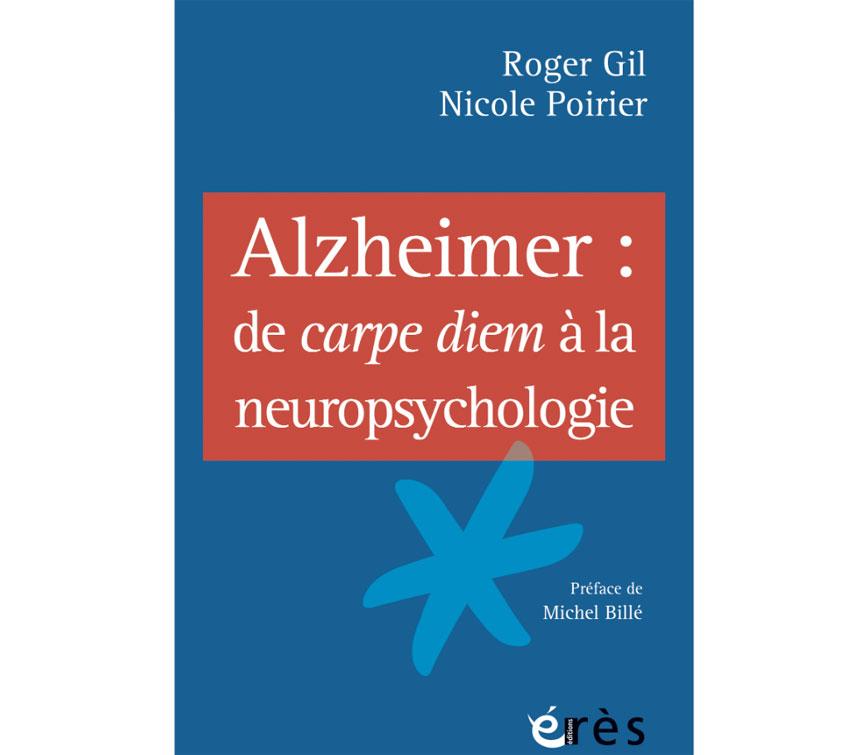 Alzheimer : de carpe diem à la neuropsychologie (livre)