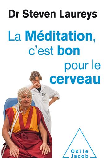La Méditation, c'est bon pour le cerveau du Pr. Steven Laureys