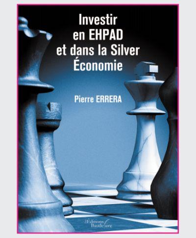 Investir en  EHPAD et dans la Silver Economie