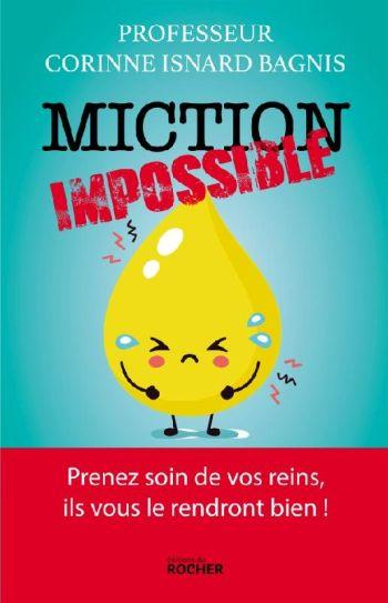 Miction impossible : un ouvrage accessible pour tout savoir sur vos reins par le Pr. Corinne Isnard Bagnis