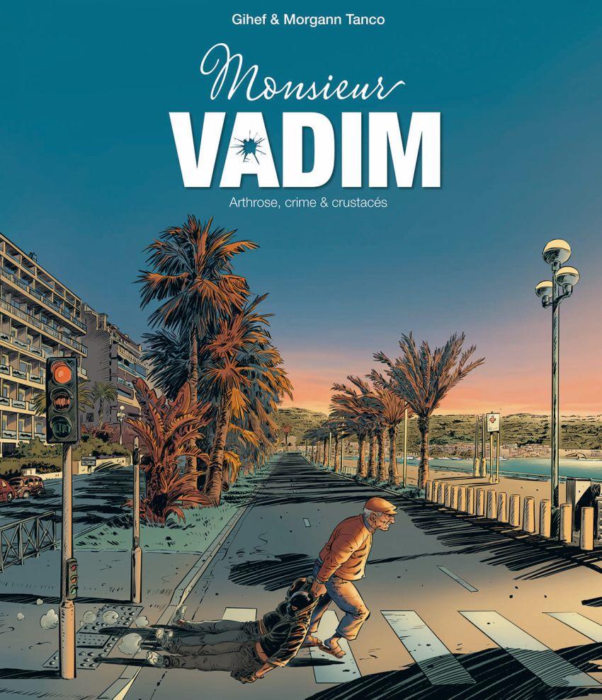 Mr Vadim : quand un légionnaire retraité et arthritique reprend du service (BD)