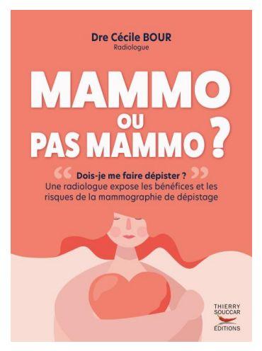 Mammo ou pas mammo ? par le Dr Cécile Bour (livre)