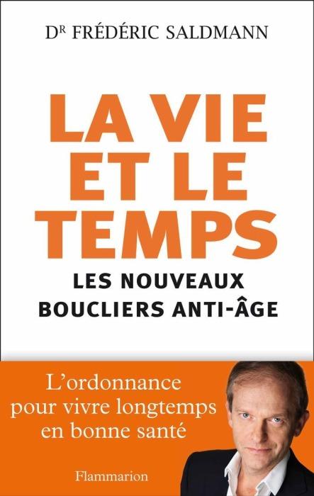 La vie et le temps de Frédéric : ordonnance anti-âge (livre)