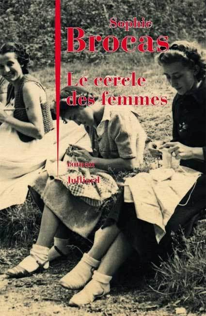 Le cercle des femmes de Sophie Brocas : secret de familles transgénérationel (roman)