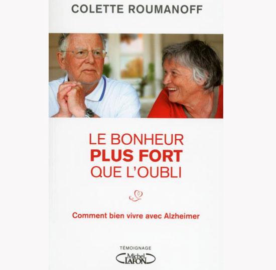 Le bonheur plus fort que l'oubli de Colette Roumanoff (livre)
