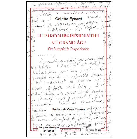 Le parcours résidentiel au grand âge ; de l'utopie à l'expérience (livre)