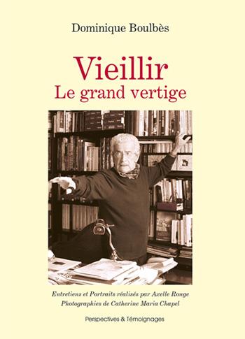 Vieillir, le Grand Vertige de Dominique Boulbès (livre)