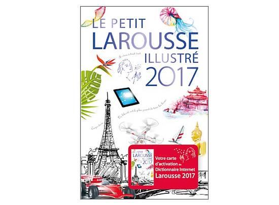 Le Petit Larousse Illustré 2017 : deux cents ans de savoir et de culture