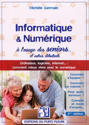 Informatique et numérique à l'usage des seniors et autres débutants (livre)