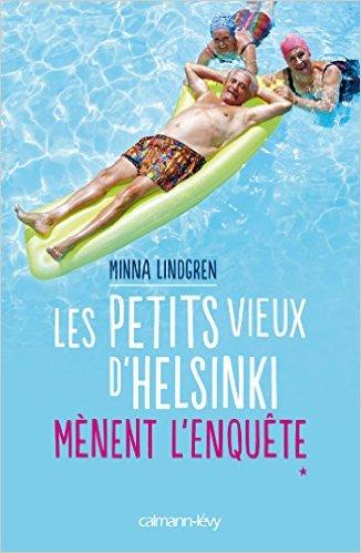 Les petits vieux d'Helsinki mènent l'enquête de Minna Lindgren (roman)
