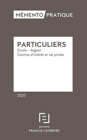 """Edition Francis Lefebvre : le Memento """"Particuliers"""" 2017"""
