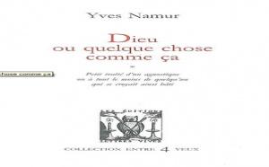 Dieu ou quelque chose comme ça de Yves Namur : athée souhait
