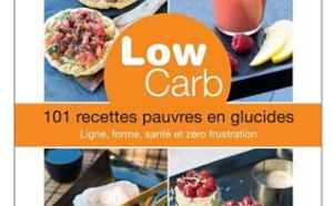 Low Carb : 101 recettes pauvres en glucides (livre)