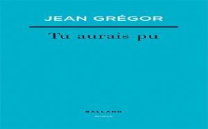 Tu aurais pu de Jean Grégor : ce livre dont tu es le terreau