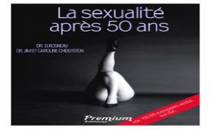 La Sexualité après 50 ans : dans toutes les librairies de France le 9 octobre 2008