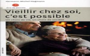 Vieillir chez-soi, c'est possible : un choix de vie, un choix de société (livre)