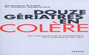 Douze gériatres en colère : où il est question de la mondialisation de la maltraitance des vieux… (livre)