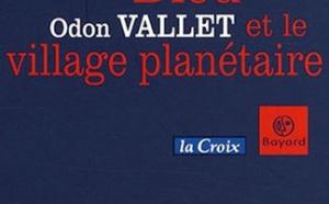 Dieu et le village planétaire d'Odon Vallet : notre Terre qui êtes aux cieux