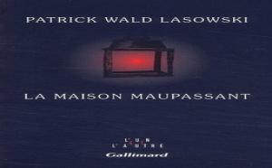 La Maison Maupassant de Patrick Wald Lasowski : Eros senteur