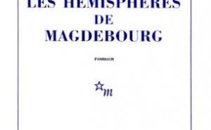 Les hémisphères de Magdebourg de Bertrand de la Peine : inspecteur Guericke ?