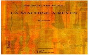 La machine à rêves de Michel Labonne : un roman autour de la mémoire, du rêve et d'Alzheimer