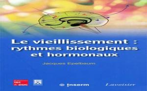 Le vieillissement : rythmes biologiques et hormonaux de Jacques Epelbaum (livre)