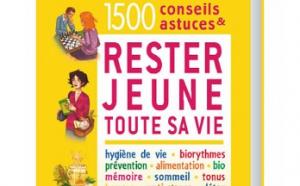 1500 conseils et astuces pour rester jeune et en forme toute sa vie (livre)