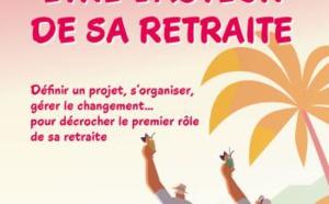 Etre l'acteur de sa retraite (livre)