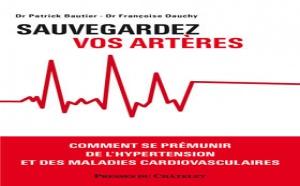 Sauvegardez vos artères : lutter efficacement contre les facteurs de risques (livre)