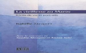 La vieillesse au Maroc : récits de vie et portraits d'Isabelle Jacquet (livre)