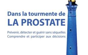 Dans la tourmente de la prostate : un livre pour tout savoir sur les problèmes de prostate