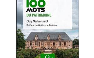 Les cent mots du patrimoine de Guy Sallavuard : d'une génération à l'autre, les mots patrimoniaux à transmettre