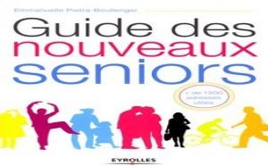 Guide des nouveaux seniors : 1500 coordonnées pour bien vieillir en France