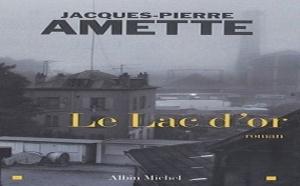 Le Lac d'Or de Jacques-Pierre Amette : bienvenue chez litchi