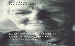 Le Syndrome de Diogène, Eloge des vieillesses : Régine Detambel présentera son livre le 17 juin à Paris