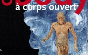 Our body à corps ouvert : le corps humain comme vous ne l'avez jamais vu !