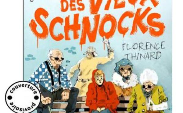 Le gang des vieux schnocks : BD intergénérationnelle par Florence Thinard