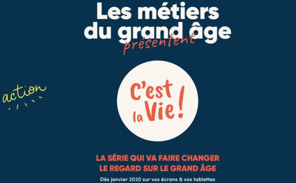 C'est la vie : grande campagne de com' sur les métiers du grand âge