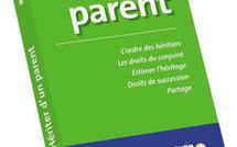 Hériter d'un parent : le guide pratique de la succession pour les particuliers