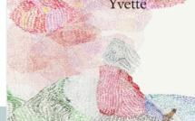 Yvette : le temps révèle l'importance que l'on accorde aux choses (roman)