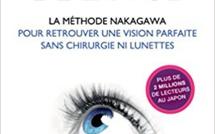 Le yoga de la vue : à la découverte de la méthode du Dr Nakagawa