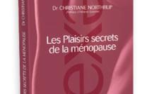Les plaisirs secrets de la ménopause : livre contre-pied du Dr Christiane Northrup