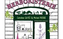 Les secrets de mon herboristerie de Caroline Gayet et Michel Pierre (livre)