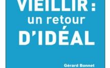 Vieillir : un retour d'idéal de Gérard Bonnet (livre)