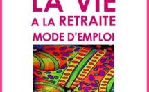 La vie à la retraite, mode d'emploi (guide)