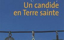 Un candide en Terre sainte de Régis Debray : lumières et court circuit